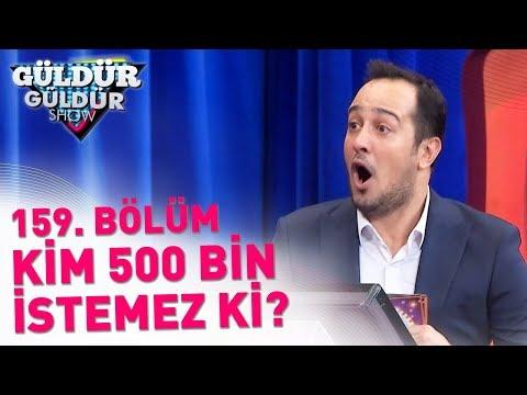 Güldür Güldür Show 159. Bölüm | Kim 500 Bin İstemez Ki?