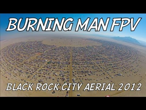 BURNING MAN FPV - Black Rock City Aerial Tour 2012
