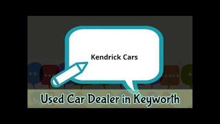 Kendrick Cars Dealer Review- Used Car Dealership in Keyworth, NG12 5BL