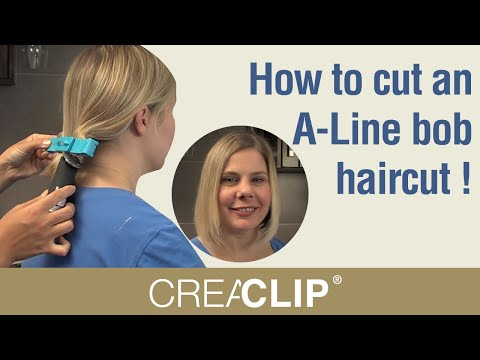 How to cut an A-Line bob haircut ! DIY and cut a bob hairstyle with the CreaClip