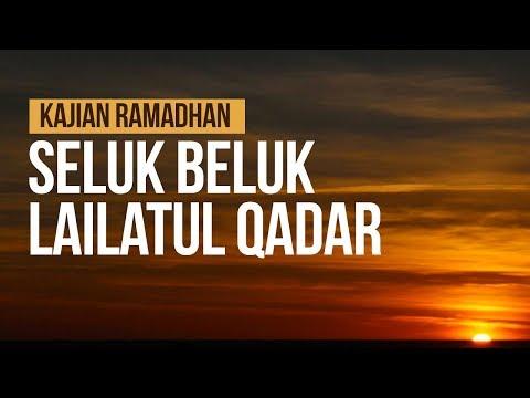 Seluk Beluk Lailatul Qadar - Ustadz Ahmad Zainuddin Al Banjary