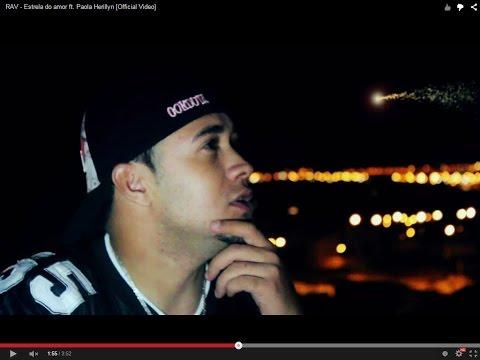 RAV - Estrela do Amor ft. Paola Herillyn [Official Video]