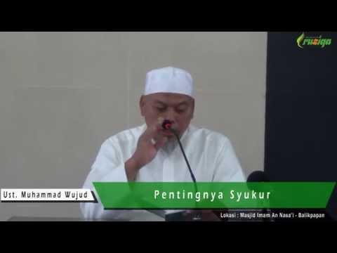 Ust. Muhammad Wujud - Pentingnya Syukur