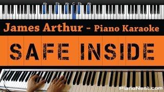 James Arthur - Safe Inside - Piano Karaoke / Sing Along / Cover with Lyrics
