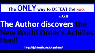 The ONLY Way to DEFEAT the n.w.o by JAH  (audio book - computer voice)