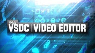 VSDC FREE Video Editor: Beginner Editing Guide & Tutorial! (2016/2017)