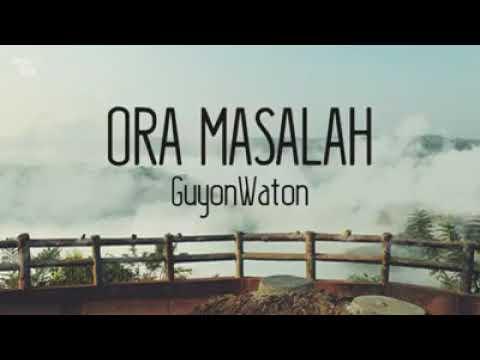 Guyon Waton - Ora Masalah Full Lirik