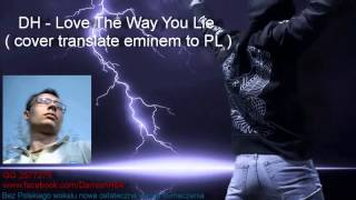 DH   Love The Way You Lie  cover translate eminem to PL  GG 2577275