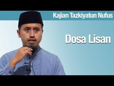 Kajian Tazkiyatun Nafs #7: Dosa Lisan - Ustadz Abdullah Zaen, MA