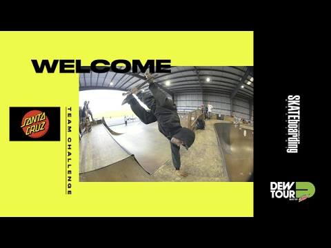 Dew Tour Long Beach 2017 Team Challenge Welcome Santa Cruz Skateboards