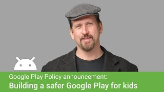 Building a Safer Google Play for Kids