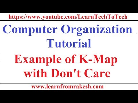 Computer Organization Tutorial #11: Example of K-Map with Don't Care Condition