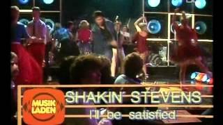 Watch Shakin Stevens Ill Be Satisfied video