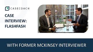 CASE INTERVIEW WITH FORMER MCKINSEY INTERVIEWER