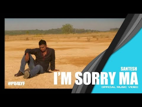 I'm Sorry Ma -  Santesh // Official Music Video 2014