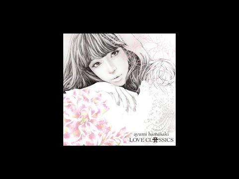 浜崎あゆみ / Voyage[パッヘルベルのカノン](Short Ver.)from「LOVE CLASSICS」