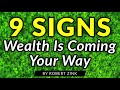 9 Signs Wealth is Coming You Way - Get Rich - Be Abundant
