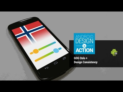 Android Design in Action: GDG Oslo + Design Consistency