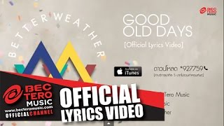 Better Weather  - Good Old Days [Official Lyrics Video]
