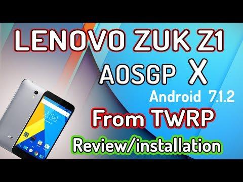 AOSGP X   Zuk Z1 android N 7.1.2