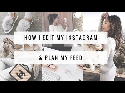 How I Edit My Instagram Photos Plan Cohesive Feed