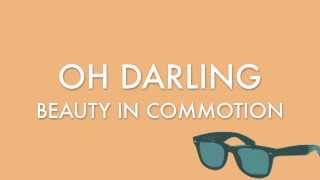 Oh Darling - Beauty in Commotion (Official Lyric Video)