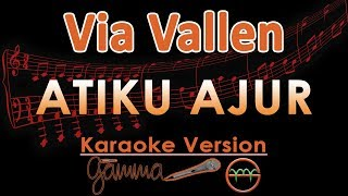 Via Vallen - Atiku Ajur KOPLO (Karaoke Lirik Tanpa Vokal)