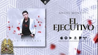 Angel Montoya - El Ejecutivo [Official Audio]