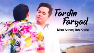 Fardin Faryad - Mara asheq Tuh karde (Official Video)
