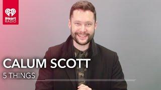 Download Lagu Calum Scott 5 Things You Didn't Know Gratis STAFABAND