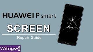 Huawei P Smart Screen Repair Guide