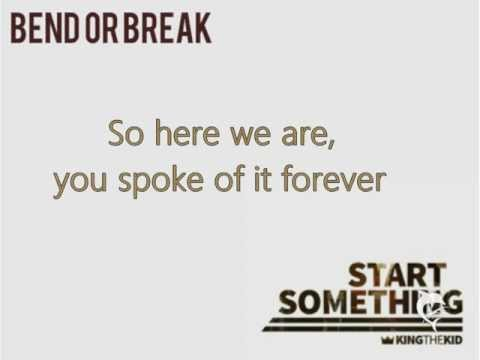 King the Kid - Bend or Break (Lyrics)