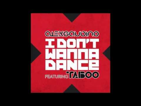 Alex Gaudino ft. Taboo – I Don't Wanna Dance (Cover Art)