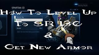 Halo 4: How to level up to SR 130 and get new armor!! [Tips & Tricks!]