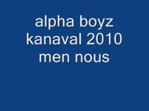 Alpha Boyz Kanaval 2010 - Men Nou