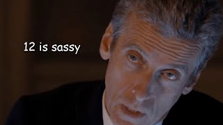 the 12th doctor being grumpy for almost 12 minutes