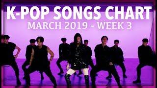 K-POP SONGS CHART | MARCH 2019 (WEEK 3)