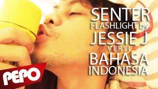 Senter Parody Jessie J - Flashlight Bahasa Indonesia