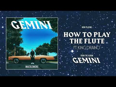 Macklemore Feat King Draino How To Play Flute