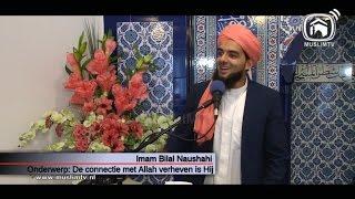 Uitzending 135-: Imam Bilal Naushahi Connectie met Allah verheven is Hij