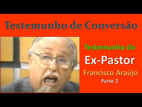 Ex-Pastor Francisco Araújo - Eucaristia - Parte 2
