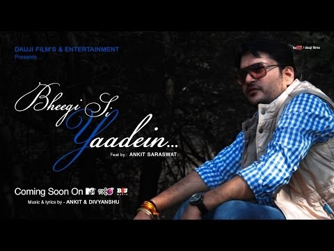 Bheegi Si Yaadein || Official || by Ankit Saraswat Full Video...