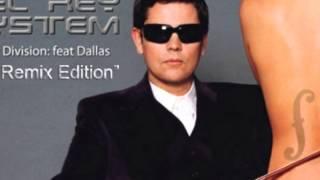 "Del Rey System featuring Dallas ""Sweet Division (Magik J remix)"""