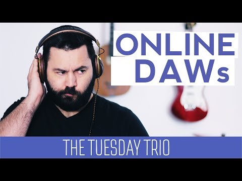 3 Online DAWs for Making Music [The Tueday Trio]
