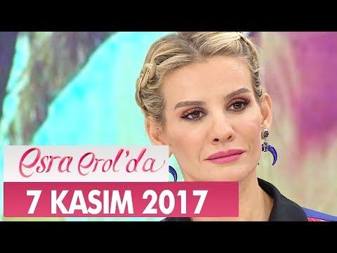 Esra Erol'da 7 Kasım 2017 Salı - Tek Parça