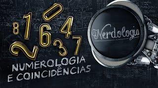 Numerologia e coincidências | Nerdologia