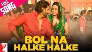 Bol Na Halke Halke - Full Song - Jhoom Barabar Jhoom