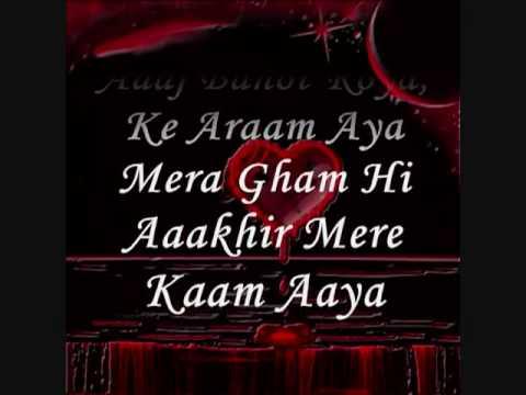 Mera Gham Hi Aaakhir Mere Kaam Aaya(sabaafroz.flv