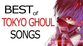 ?1 hour mix?? Best of TOKYO GHOUL Songs, OSTs!!! ?