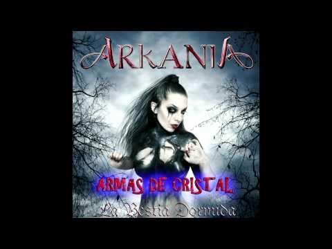ARMAS DE CRISTAL (ARKANIA) (con la colaboración vocal de Miguel de SAUROM)